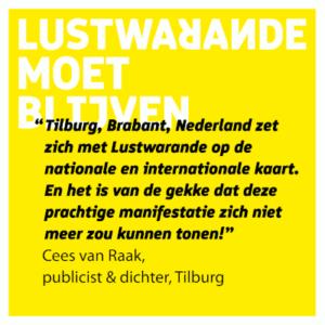 Cees van Raak, Steunbetuiging Lustwarande, prachtige manifestatie moet blijven