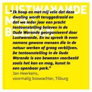 Jan Heerkens, Steunbetuiging Lustwarande, prachttentoonstelling